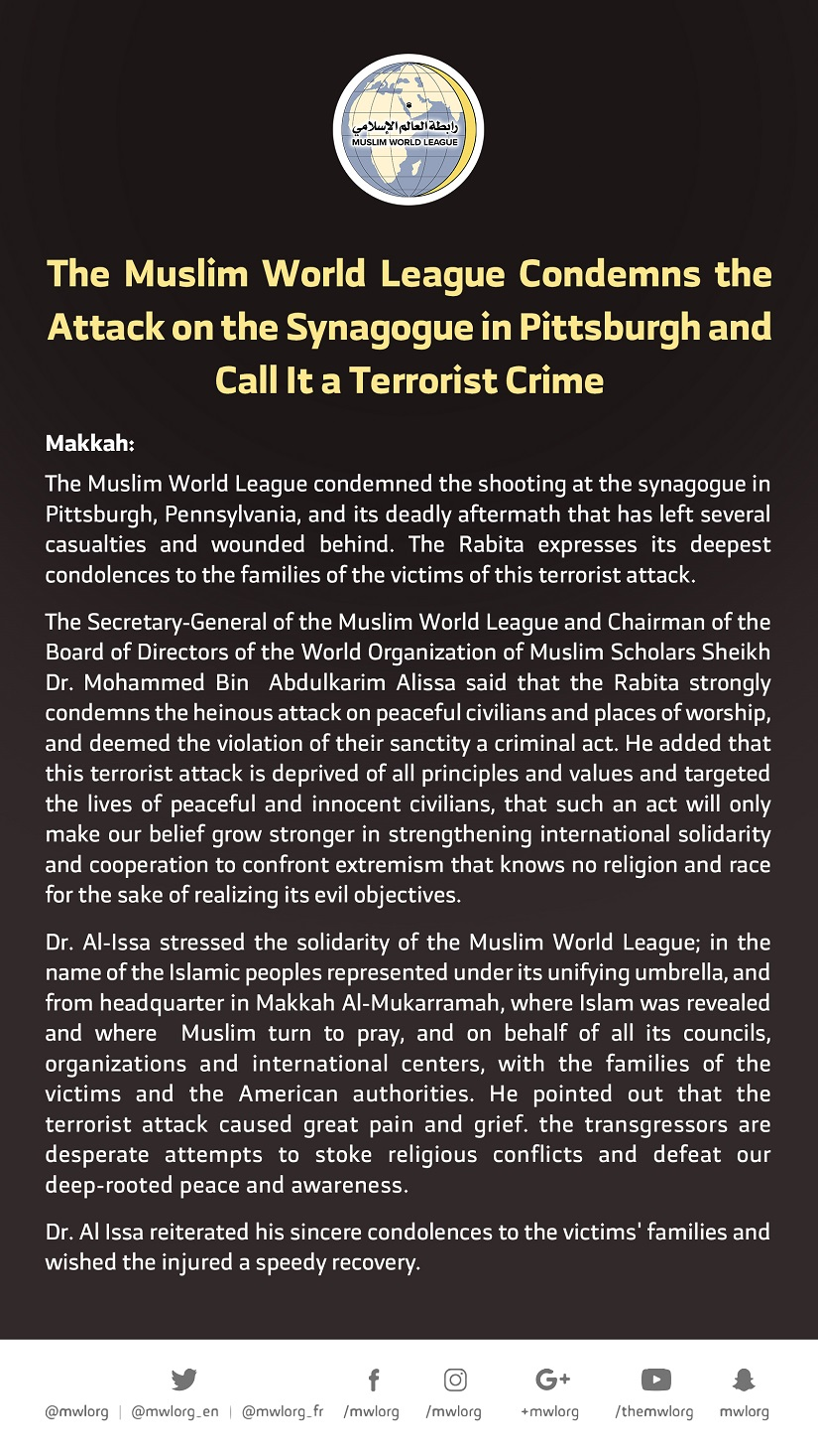 The #MuslimWorldLeague Condemns the Terrorist Attack Targetting a Synagogue in #Pittsburgh, USA:
